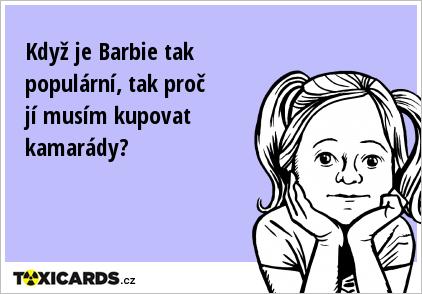 Obrázek kdyz-je-barbie-tak-popularni-tak-proc-ji-musim-kupovat-kamarady-1406