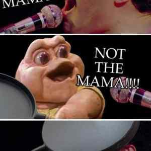 Obrázek 'mamaaaaa-not-the-mama'