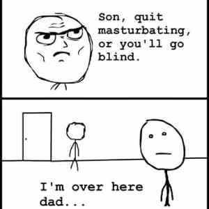 Obrázek 'son-quit-masturbating-or-ill-go-blind'